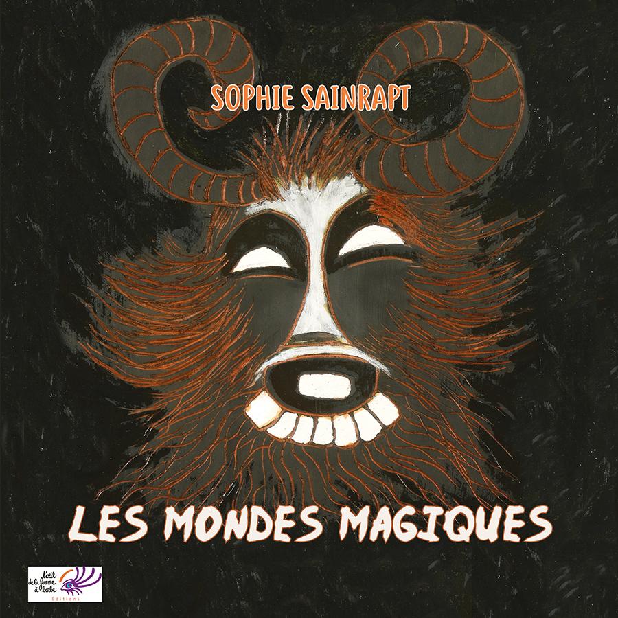 Les mondes magiques – Sophie Sainrapt